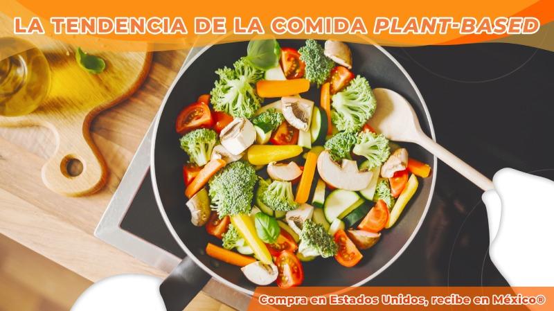 LA TENDENCIA DE LA COMIDA PLANT-BASED